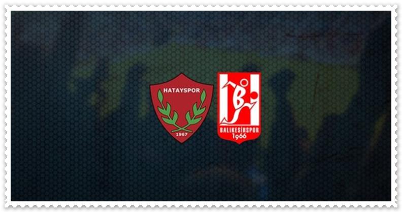 Balıkesirspor Hatayspor maçı